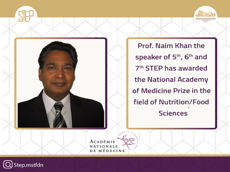 """""""National Prize in the field of Nutrition/Food Sciences awarded to Prof. Naim Khan by the National Academy of Medicine (France) in reignition of his contribution in taste physiology and obesity management."""""""